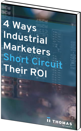 4 Ways Industrial Marketers Short Circuit Their ROI eBook cover