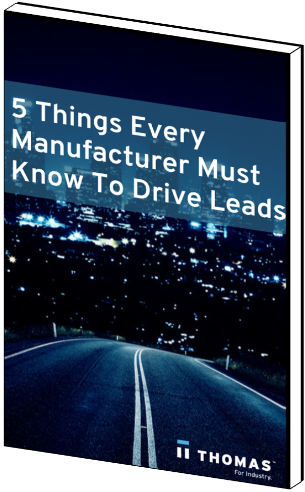 5 Things Every Manufacturer Must Know To Drive Leads
