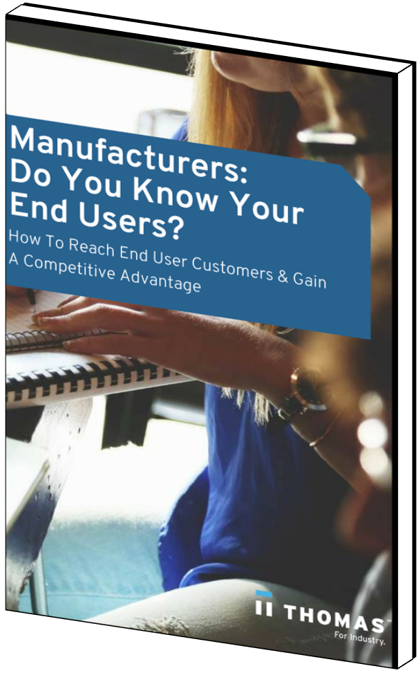 Manufacturers: Do You Know Your End Users?