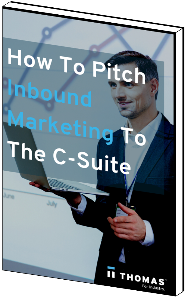 How To Pitch Inbound Marketing To The C-Suite