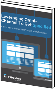 Leveraging Omni-Channel To Get Specified: A Report For Industrial Product Manufacturers
