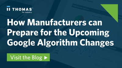 How Manufacturers Can Prepare For The Upcoming Google Algorithm Changes