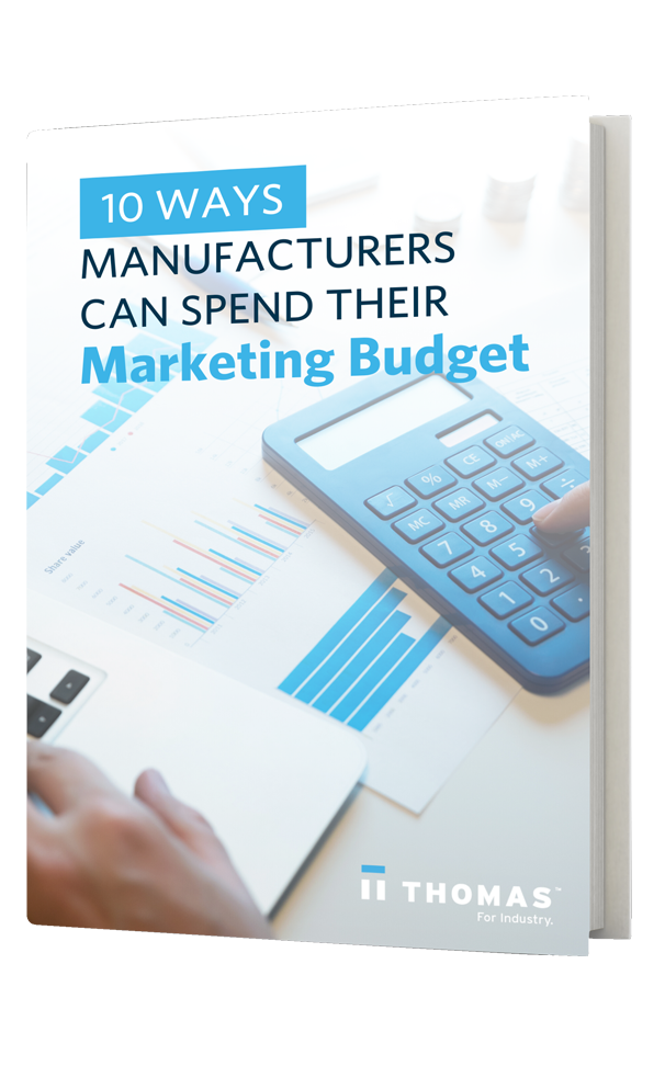 10 Ways Manufacturers Can Spend Their Marketing Budget